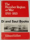 The Humber Region at War 1793-1815, by Edward Gillett